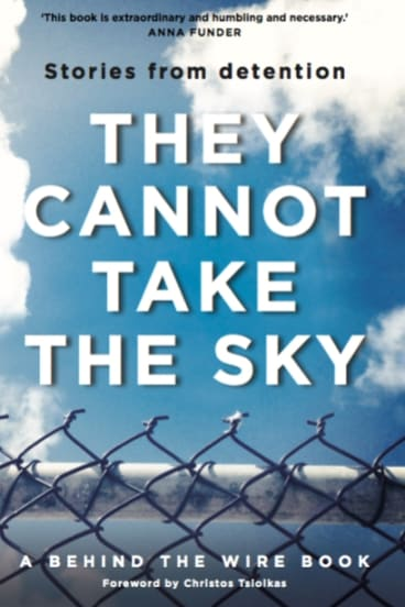 The cover of <i>They Cannot Take the Sky: Stories from detention</i>.