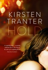 Teetering between realities: <i>Hold</i> by Kirsten Tranter.