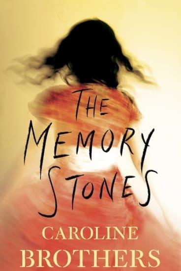 <i>The Memory Stones</i> by Caroline Brothers.