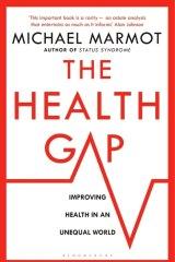 <i>The Health Gap</i> by Michael Marmot.