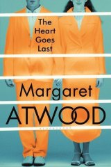 <i>The Heart Goes Last</i>, by Margaret Atwood.