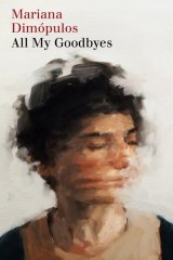 All My Goodbyes. By Marian Dimopulos.