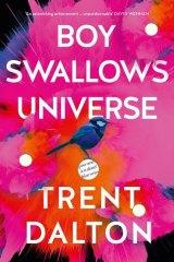 Boy Swallows Universe by Trent Dalton.