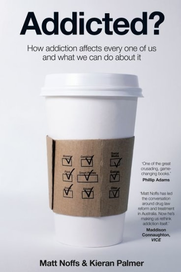 Addicted? by Matt Noffs and Kieran Palmer.