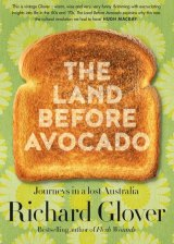 The Land before Avocado by Richard Glover.