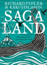 Saga Land. By Richard Fidler & Kari Gislason.