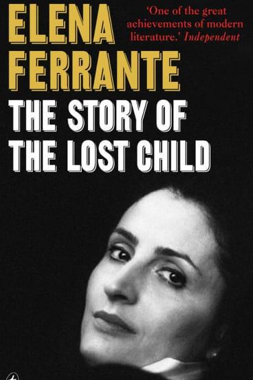 Elena Ferrante's The Story of the Lost Child.
