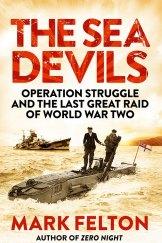 <i>The Sea Devils</i>, by Mark Felton
