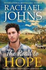"Rachael Johns' new rural romance novel, ""The Road To Hope""."