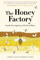 The Honey Factory. By Jurgen Tautz and Diedrich Steen.
