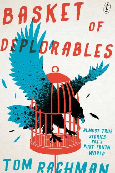 Basket of Deplorables. By Tom Rachman.