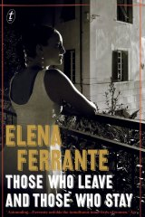 Book 3: Those Who Leave and Those Who Stay by Elena Ferrante.