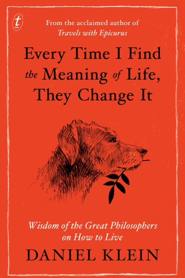 <i>Every Time I Find the Meaning of Life, They Change It</i>, by Daniel Klein.