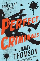Perfect Criminals. By Jimmy Thomson.