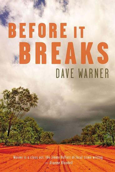 Before It Breaks, by Dave Warner.