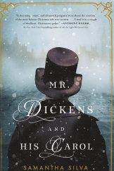 Mr Dickens and His Carol. By Samantha Silva.