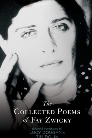 Collected Poems of Fay Zwicky.
