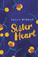 <i>Sister Heart</i>, by Sally Morgan.