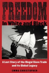 Freedom in White and Black. By Emma Christopher.