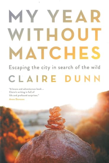 My Year Without Matches - Claire Dunn.