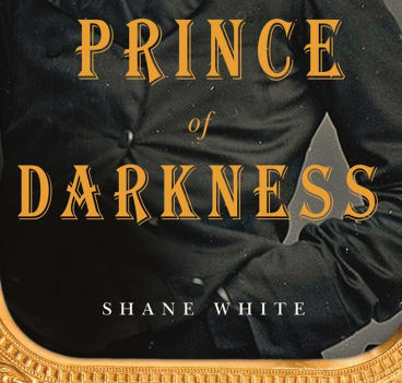 <i>Prince of Darkness</i>, by Shane White.