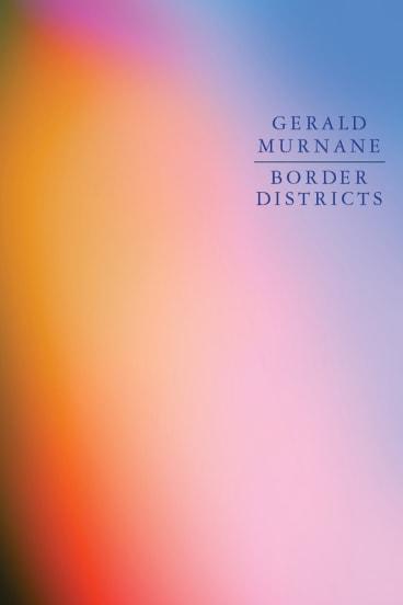 <i>Border Districts</i>, by Gerald Murnane.