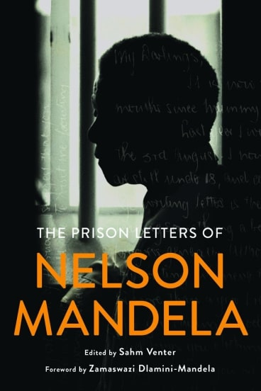 The Prison Letters of Nelson Mandela. Ed., Sahm Venter.