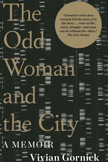 <i>The Odd Woman and the City</i> by Vivian Gornick.