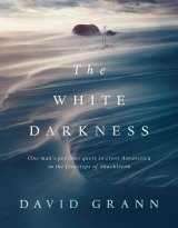 The White Darkness by David Grann.