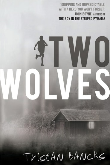 Shortlisted for Prime Minister's Literary Award for Children's Fiction: <i>Two Wolves</i> by Tristan Bancks