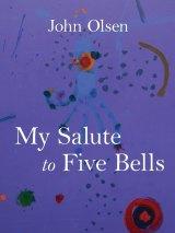 <i>My Salute to Five Bells</i> by John Olsen.