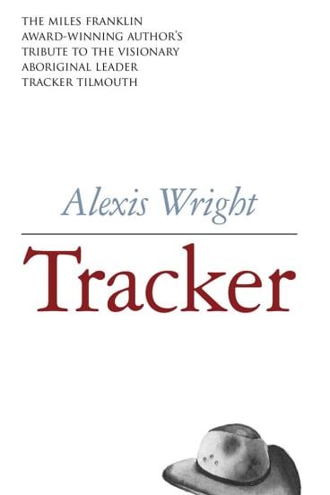 <i>Tracker</i>, by Alexis Wright.