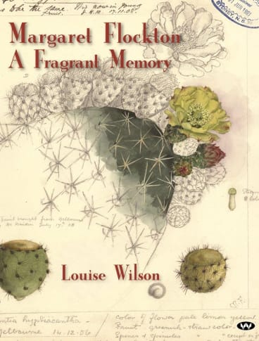 Margaret Flockton: A Fragrant memory, by Louise Wilson.