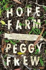 <i>Hope Farm</i> by Peggy Frew.