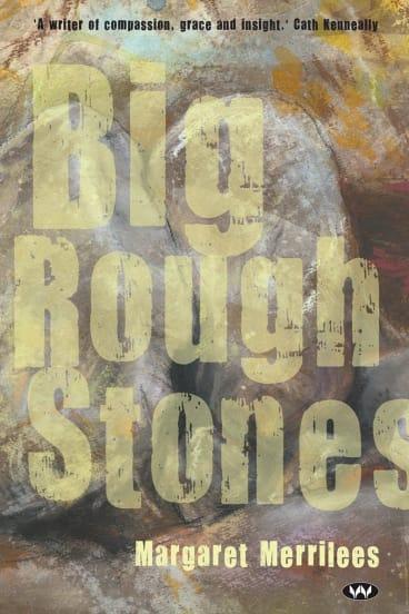 Big Rough Stones. By Margaret Merrilees.