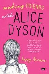 Making Friends with Alice Dyson by Poppy Nwosu.