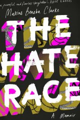 <i>The Hate Race</i>, by Maxine Beneba Clarke.