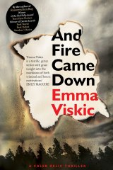 And Fire Came Down, by Emma Viskic.