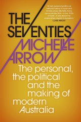 The Seventies by Michelle Arrow.
