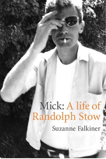 <i>Mick: A Life of Randolph Stow</i>, by Suzanne Falkiner.
