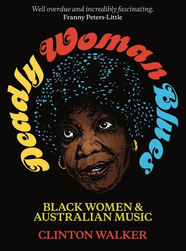 Deadly Woman Blues. By Clinton Walker.