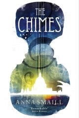 The Chimes by Anna Smaill.