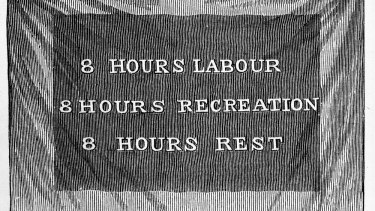 The eight-hour day banner first used in 1856 to celebrate the success of action to win workers greater rights.