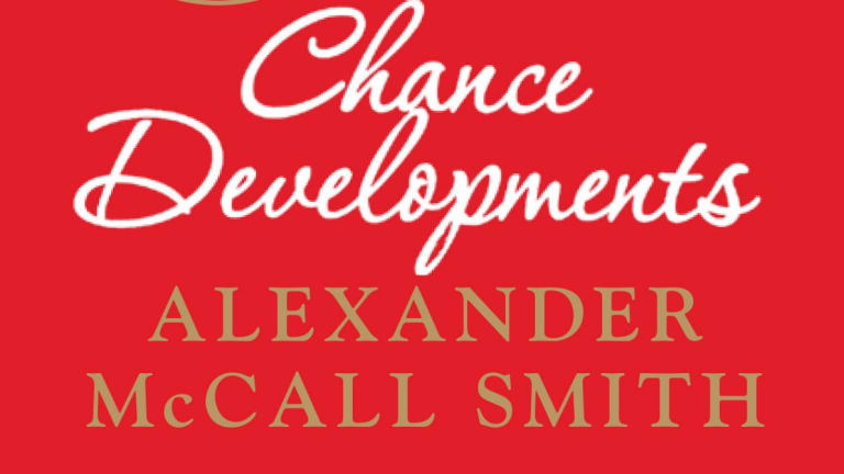 Chance Developments, by Alexander McCall Smith.