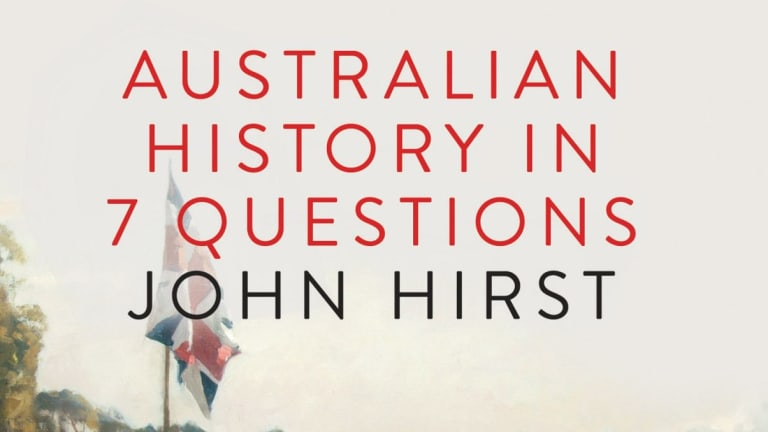 Australian History In 7 Questions, by John Hirst.