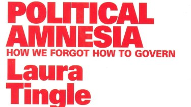 Political Amnesia, by Laura Tingle