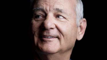 Bill Murray: ''I'll try anything. I can't be afraid of life.''