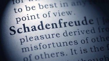 Schadenfreude is a favourite German expression.