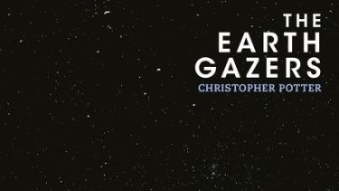 The Earth Gazers. By Christopher Potter.