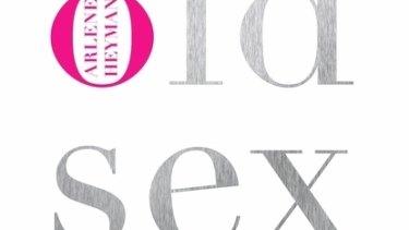 Scary Old Sex, by Arlene Heyman.
